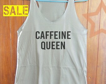 Caffeine Queen shirt quote tank tumblr tank funny tank graphic tee tumblr fashion top tunic tank teen shirt grey tank top size S M L