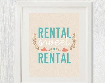 Printable wall art - Rental Sweet Rental - First Home - Housewarming gift - Wedding gift - Anniversary Gift - Customizable