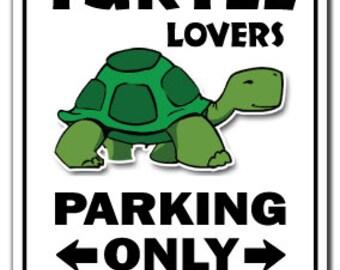 Turtle Lovers Parking Sign Gag Novelty Gift Funny Ocean Aquarium Animal Sea Pet