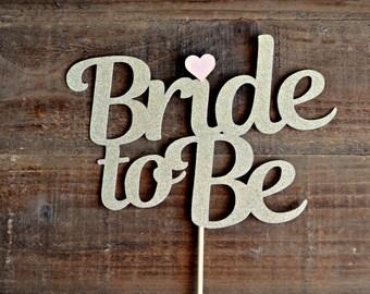 Bride to Be Cake Topper. Bridal Shower Cake Topper. Bachelorette Cake Topper..