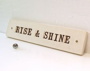 Sale. Rise And Shine.  Clay Wall Sign.  Early Morning Greeter.  In Dark Brown.