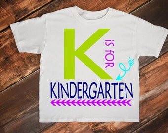 Kindergarten, Kindergarten svg, Kindergarten shirt, K is for, Kinder, Back to school svg, First day of school, 1st day of school, School svg