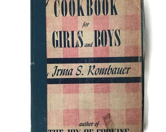 Vintage Cookbooks, 1940s Cookbook for Girls and Boys Irma S Rombauer Joy of Cooking 1946 Old Recipe Book Hardcover Library Book Kids Cooking