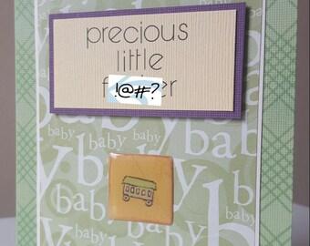 Precious Little F*@!#er Handmade Baby Card