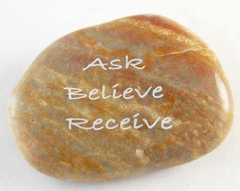 Ask Believe Receive - Engraved River Rock Inspirational Word Stone