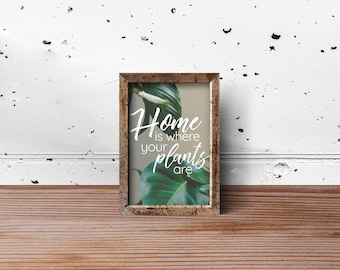 Custom typography wall art 'Home is where your plants are' typography print