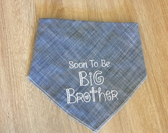 Big Brother or Big Sister Dog Bandana.  Blue Grey or Pink Linen Chambray neckwear with a Soon To Be pregnancy announcement .