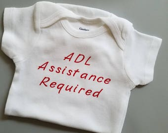 ADL Assistance Required, Occupational Therapist Baby, Physical Therapist Baby, Nurse Baby, ADLs, OT, ADL, Gender Neutral Baby Clothes, Nurse