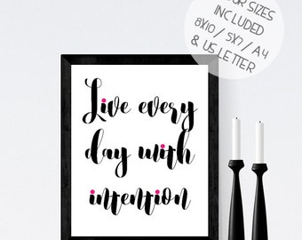 Quote PRINTABLE, Live every day with intention, minimalist quote print, calligraphy printable art, monochrome wall print, typographic print