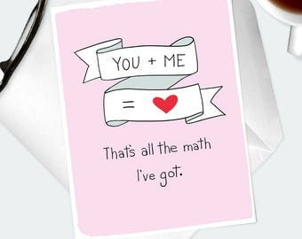 SILLY LOVE CARD From The Mathematically Challenged- You + Me = Love- Cute Romantic Card- Playful Love Card For Your Crush- Amusing Love Card