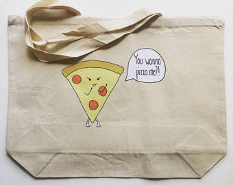 """You Wanna Pizza Me?! + heavy duty reusable canvas grocery shopping tote bag + 20""""x15"""" with 5"""" gusset"""