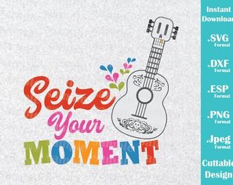 Téléchargement SVG Disney inspiré Coco guitare citation, saisir votre Moment Dxf Svg, Esp, Machines de découpe, Png, Jpeg Format Cricut Silhouette