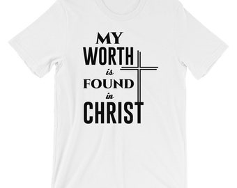 My Worth Is Found In Christ Christian T-shirt