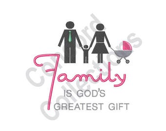 Family - Machine Embroidery Design, God's Greatest Gift
