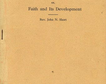 1915 The Bible Christian or, Faith and Its Development Religion Scarce