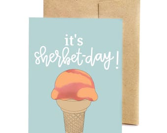 It's sherbet-day - Greeting Card