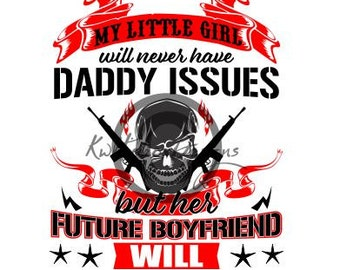Daddy Issues Svg, Dxf File, Skull Svg, Gun Svg