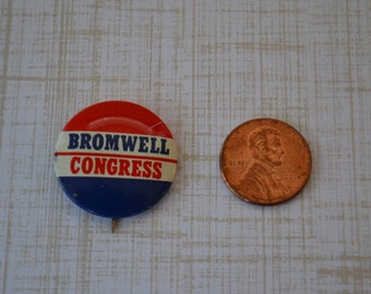 Bromwell For Congress Political Campaign Vintage Pin Pinback Button