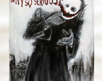 Why So Serious (ORIGINAL) 9X12