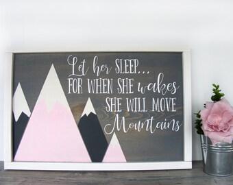 Let Her Sleep for When She Wakes - Mountain Nursery Decor - Nursery Art - Woodland Nursery - Baby Girl Nursery - Nursery Decor Sign