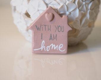 With you I am home magnet - Clay fridge magnet - House shape magnet - Refrigerator magnet - Heart magnet - Wedding favor magnet -Magnet gift