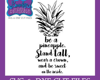 SVG & DXF Cuttable Files - Be a Pineapple, Stand Tall, Wear a Crown, and Be Sweet on the Inside