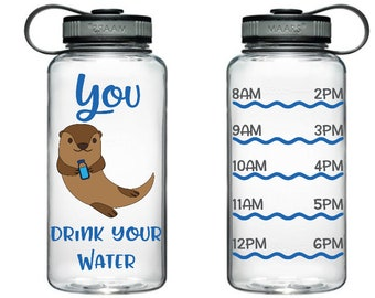 You Otter Drink Your Water, Water Bottle, Water tracker, drink your water- 24 ounce or 34 ounce, various color options, animal water tracker