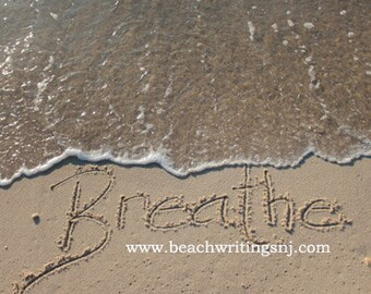 Breathe Sand Beach Writing  Fine Art Photo Inspirational Quotes