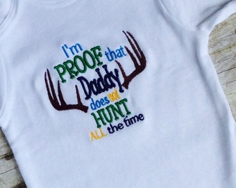 Embroidered Baby Boy Onesie/Proof Daddy does not always Hunt/Boy Shower Gift/Coming home outfit