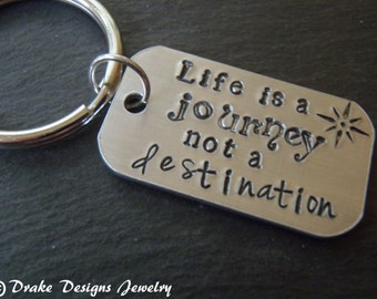 Life is a journey not a destination keychain graduation gift