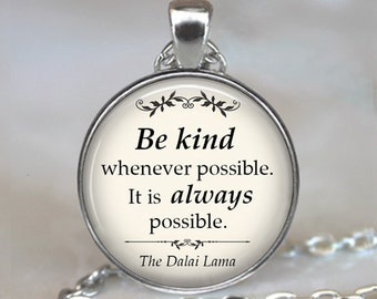 Be Kind pendant, inspirational quote necklace, Dalai Lama quote, Buddhism quote jewelry, Be Kind necklace, keychain key chain key fob