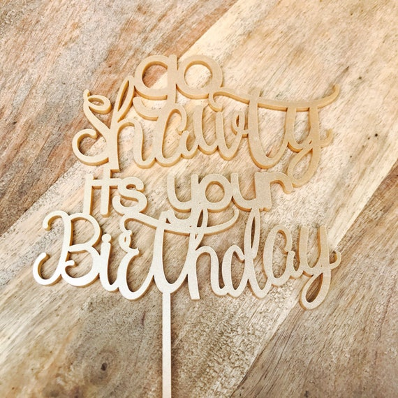 Go Shawty Its Your Birthday Cake Topper Cake Decoration Cake