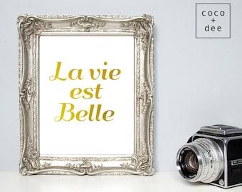 Gold foil print, typography print, gold print, la vie est belle, metallic prints, gold foil quote, typographic print, gold art, french quote