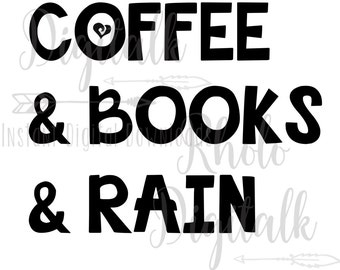 Coffee and Books and Rain-Instant Digital Download