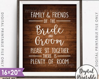 "Family and friends of the Bride and Groom Please Sit Together there is Plenty of Room Printable 16x20"" Rustic Wood Style Instant Download"