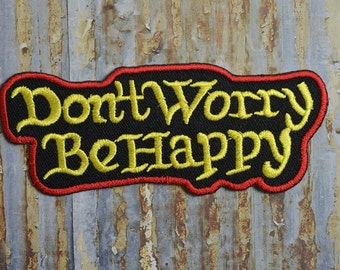 Don't Worry Be Happy  Logo Saying Motorcycle Bikie Club  Embroidered Iron On Or Sew On Patch