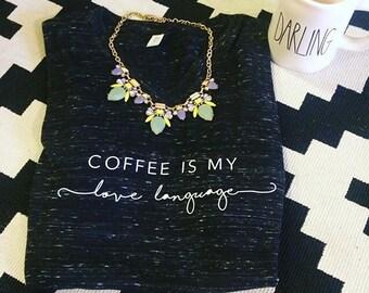 Coffee is my Love Language T Shirt