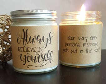 Always Believe in Yourself Candle Gift, Soy Candle Gift, Gift for Her, 8 oz soy candle, Personalized Candle Gift, Inspirational Gifts