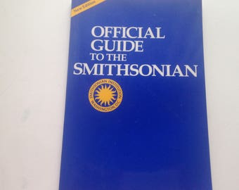 Official Guide to the Smithsonian  Smithsonian Institute 14 Museums & National Zoo 1990