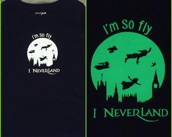 I'm so fly, I Neverland, Girl's shirt, glow in the dark shirt, Peter Pan shirt