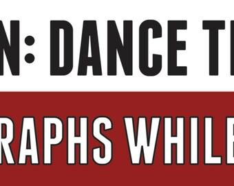 "Black Friday Sale Caution Dance Teacher Bumper Sticker 11"" x 3"" - In Stock - Sale - Ready To Ship"