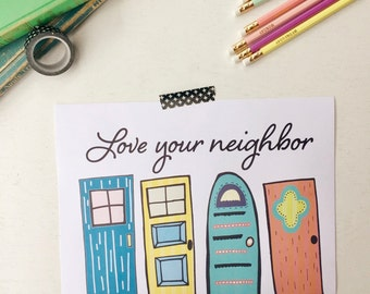 Love Your Neighbor Print, 8x10 Instant Download,