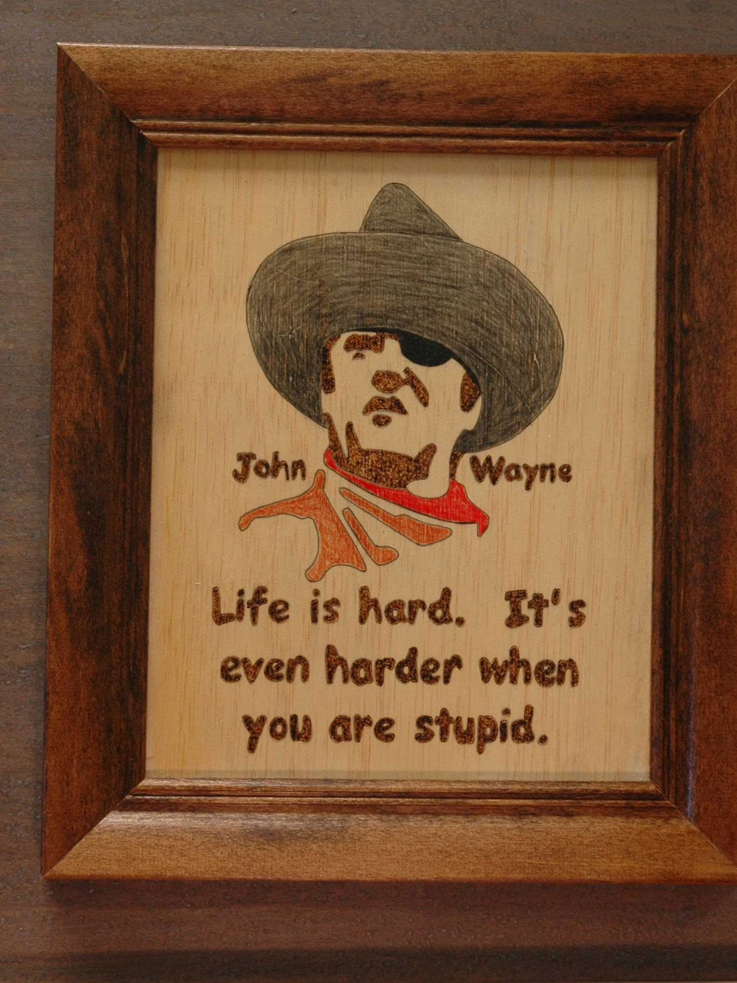 John Wayne Quote Life Is Hard John Wayne Wood Burning Portraits And Quotes