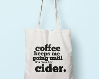 Coffee Keeps Me Going Until It's Time For Cider Tote Bag Long Handles TB1696