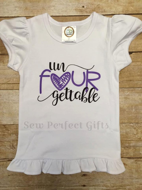Un Four Gettable Fourth Birthday Shirt Girls Fourth Shirt