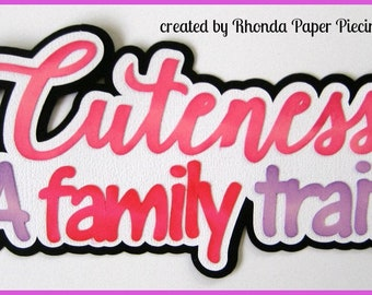 Cuteness is Family Trait  title boy girl for premade scrapbook pages title by Rhonda