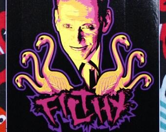 """John Waters """"Filthy"""" Vinyl Sticker 3 in x 4 in"""