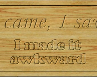 I came, I saw, I made it awkward sign