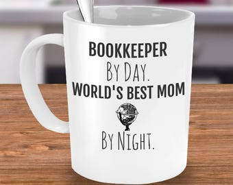 Bookkeeper Mom Coffee Mug - Bookkeeper Cup - Bookkeeper By Day, World's Best Mom By Night - Birthday, Mother's Day Gift for Mom's Office