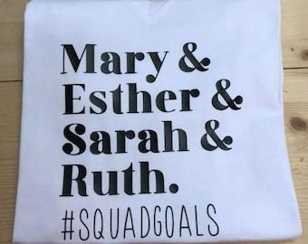 Mary, Esther, Sarah, & Ruth Squad Goals T-Shirt